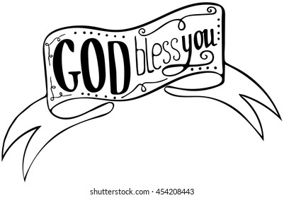 Words GOD bless you. Inspirational and motivational quote. Modern brush calligraphy.  Hand drawn lettering.   Phrase for t-shirts, posters and wall art. Isolated on white background. Vector design.