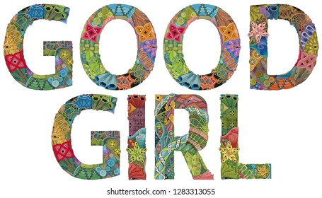 Words GOOD GIRL. Vector decorative zentangle object