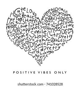 Words in heart shape and positive vibes only typography / Textile graphic t shirt print / Vector illustration design