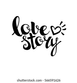 Words Love Story. Vector inspirational quote. Hand lettering, typographic element for your design. Can be printed on T-shirts, bags, posters, invitations, cards, phone cases, pillows.