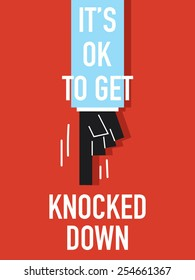 Words IT'S OK TO GET KNOCKED DOWN
