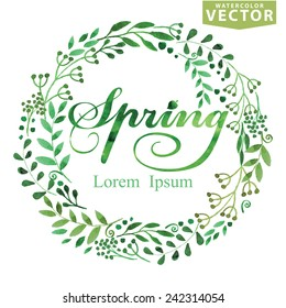 Words Spring with Watercolor wreath ,branches,leaves .For sticker,poster,card.Seasonal vector Background.Green colors