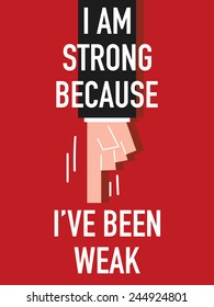 Words I AN STRONG BECAUSE I HAVE BEEN WEAK