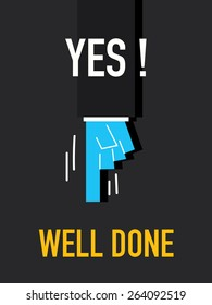 Words YES WELL DONE