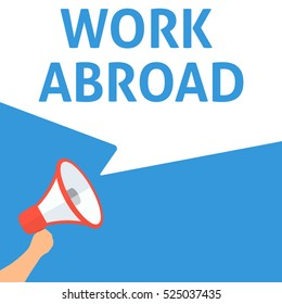 WORK ABROAD Announcement. Hand Holding Megaphone With Speech Bubble. Flat Illustration