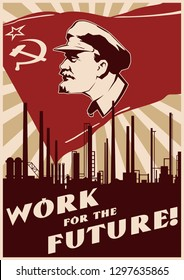 Work for the Future. Old Soviet Communism Poster Stylization
