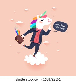 Work hard dream big concept. Miracle unicorn worker. Vector colorful illustration in flat design style