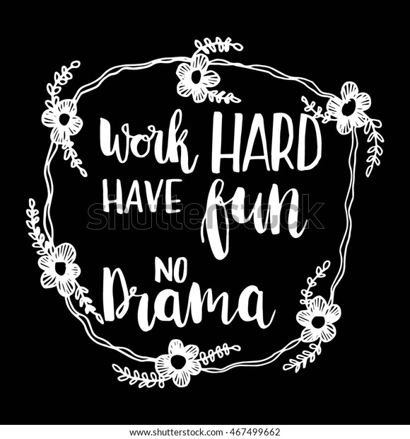 Work Hard Have Fun No Drama Inspirational Motivational Wall Decal Quote Art Home