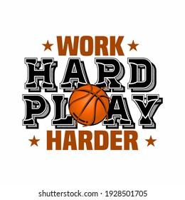 WORK HARD PLAY HARD, basketball typography graphic design, for t-shirt prints, vector illustration BASKETBALL vector