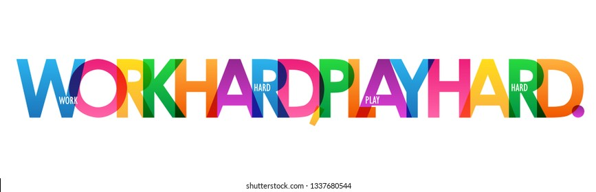 WORK HARD, PLAY HARD colorful typography banner