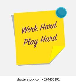 work hard, play hard notes