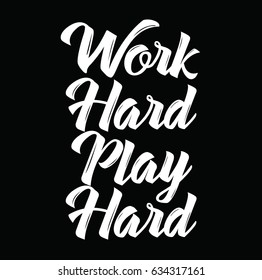 Work Hard Play Hard Images, Stock Photos & Vectors ...