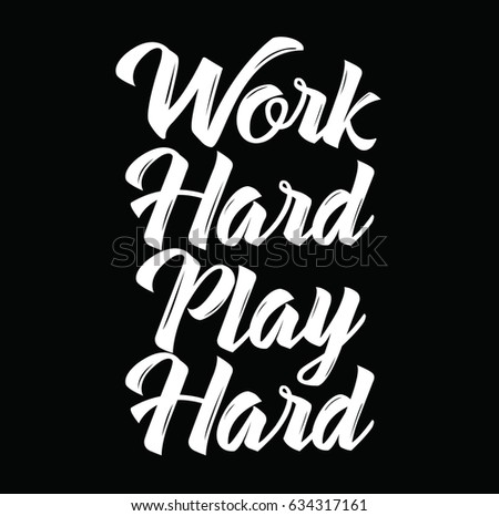 Work Hard Play Hard Quote Text Stock Vector (Royalty Free