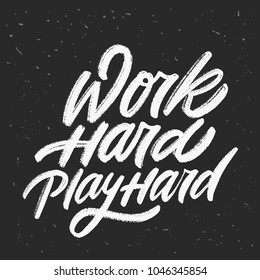 Work hard, play hard. Vector lettering.