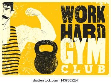 Work Hard. Retro Gym typographic vintage grunge poster design with strong man. Retro vector illustration.