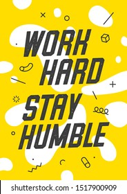 Work Hard Stay Humble. Banner with text work hard stay humble for emotion, inspiration and motivation. Geometric memphis design for business. Poster in trendy style background. Vector Illustration