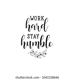 Work hard stay humble lettering. Vector illustration