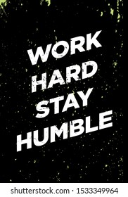 work hard stay humble motivational quotes grunge style vector design