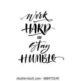 Work hard and stay humble postcard. Hand drawn lettering background. Ink illustration. Modern brush calligraphy. Isolated on white background.