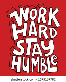 WORK HARD STAY HUMBLE SLOGAN, TYPOGRAPHY VECTOR GRAPHIC DESIGNS