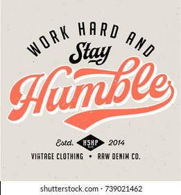 Work Hard & Stay Humble - Tee Design For Print