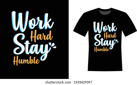 Work hard stay humble text t-shirt design