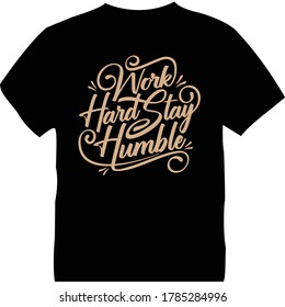 Work hard stay humble t-shirt design template