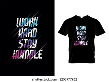 Work Hard Stay Humble Typography T Shirt Design