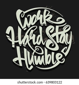 Work hard stay humble vector letterning typography concept for poster