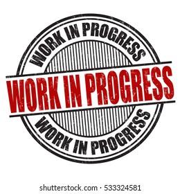 Work in progress grunge rubber stamp on white background, vector illustration