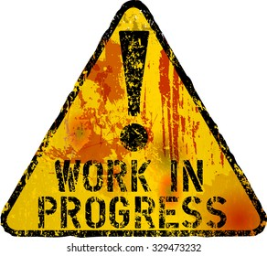 work in progress sign,grunge style, fictional artwork, vector
