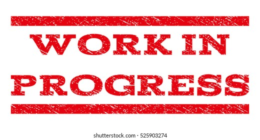 Work In Progress watermark stamp. Text tag between horizontal parallel lines with grunge design style. Rubber seal red stamp with unclean texture. Vector ink imprint on a white background.