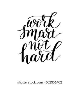 work smart not hard hand lettering about optimization and education of labor, calligraphy vector illustration