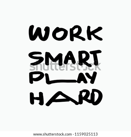 Work Smart Play Hard Motivational Quotes Stock Vector Royalty Free
