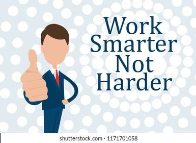 Work Smarter Not Harder Concept.  Motivational text.