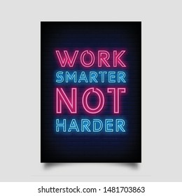 work smarter not harder for poster in neon style. modern quote inspiration neon signs. greeting card, invitation card, posters, flyer, light banner