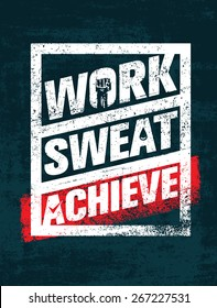 Work. Sweat. Achieve. Workout and Fitness Motivation Quote. Creative Vector Typography Grunge Banner Concept