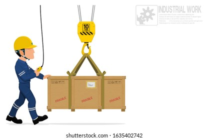 A worker is moving the  heavy wooden crate with crane
