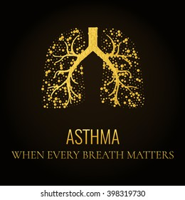 World Asthma Day awareness poster with a quote and lungs filled with gold air bubbles on dark background. Bronchial disease symbol. Medical concept.