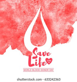 World blood donor day vector illustration. Save life typographic composition and red watercolor shape with uneven edge. Lettering with date, heart and stylized blood drop. Hand drawn watercolour fill.