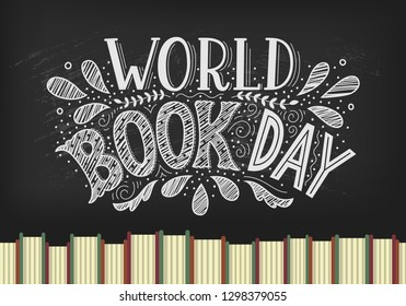World Book Day. Books with hand drawn lettering on blackbord background.