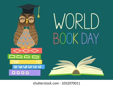 World book day. Smart owl on stack of books, open book and lettering on teal background. Knowledge, education, studying, learning vector illustration.