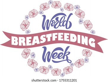 World breastfeeding week celebration illustration. Hand drawn lettering text in a flower circle frame.