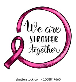 World Cancer Day. pink ribbon. Isolated vector illustration. Lettering quote we are stronger together