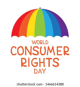 World consumer rights day. Vector conceptual illustration. Lettering and rainbow umbrella. Design element for leaflet, poster, banner or booklet.