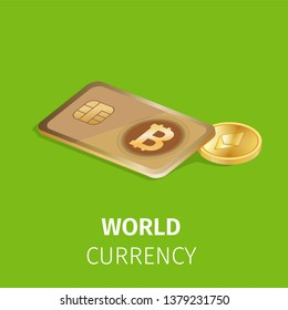 World Currency Square Banner. Credit or Debit Card with Bitcoin Sign and Golden Coin of Etherium Cryptocurrency on Green Background. Finance and Digital Technology. 3D Isometric Vector Illustration