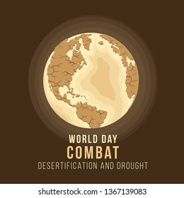 World Day Combat Desertification And Drought with earth are Drought sign vector design