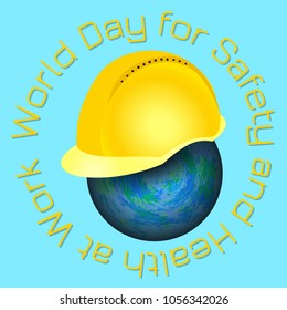 World Day for Safety and Health at Work. 28 April. Celebration concept. Earth and protective helmet of yellow color. Turquoise background. Circular inscription
