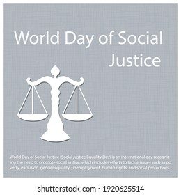 World Day of Social Justice is an international day, which includes efforts to tackle issues such as poverty, exclusion, gender equality, unemployment, human rights, and social protections.