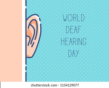 World deaf hearing day.  Health care vector illustration. International ear care day.  Medical poster design. Hearing loss. Protect your ears and hearing. Take care of your hearing